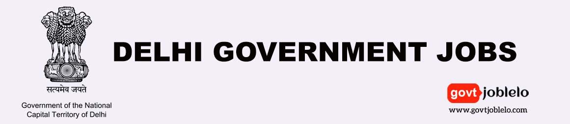 Delhi Government Jobs
