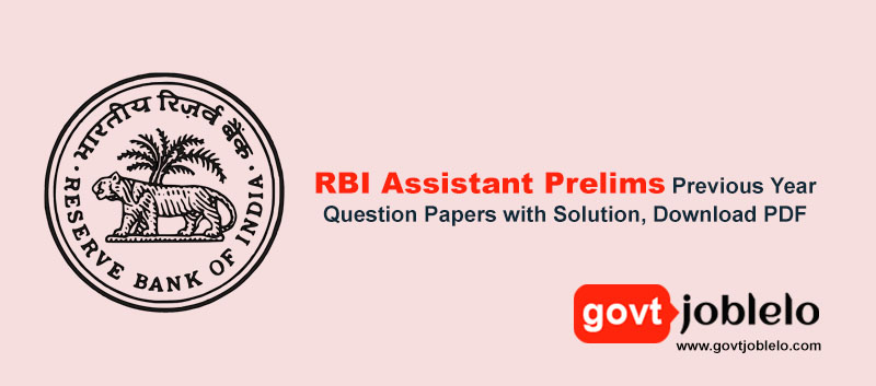 RBI Assistant Prelims Previous Year Question Papers with Solution, Download PDF
