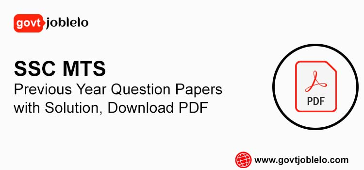 SSC MTS Previous Year Question Papers with Solution, Download PDF