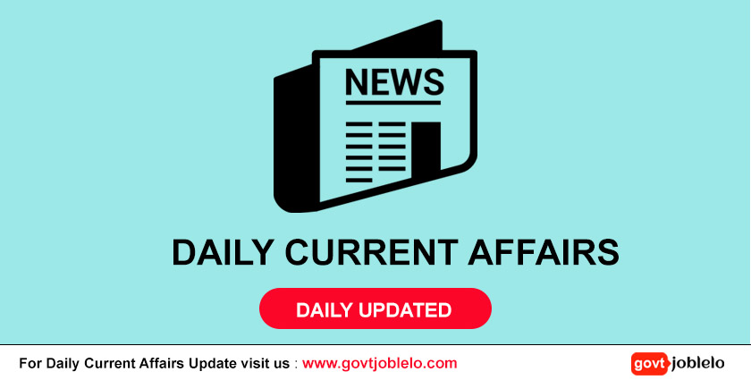 Daily Current Affairs - Latest Current Affair On Daily Basis